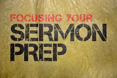 All Over the Place During Sermon Prep? You Need These 4 Keys to Focus vIa @churchleaders