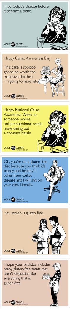 Funny gluten free ecards. Want more GF stuff? --> celiacglutenfreelife.com