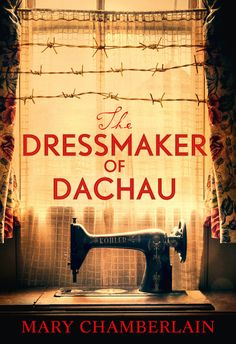 The Dressmaker of Dachau by Mary Chamberlain. Book cover photography (all or in part) by Dave Wall www.davewallphoto... ... represented by Arcangel Images