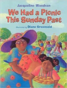 We Had a Picnic This Sunday Past: Jacqueline Woodson, Diane Greenseid: 9781423106814: Books - Amazon.ca