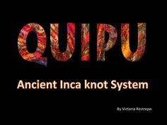 Art History for Kids: Ancient Incas Quipus The Inca Empire was one of the greatest empires by the time the Spanish Conquistadors discovered America. They lived in the Andes and developed a very advanced civilization. They kept their records in a very especial kind of books: the Quipus.