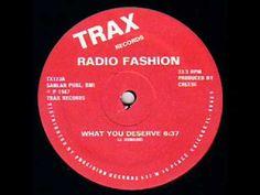 Radio Fashion - You Got What You Deserve 1987 Trax Chicago House