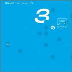 365: Aiga Year In Design 22: AIGA: 9781884081026: Amazon.com: Books