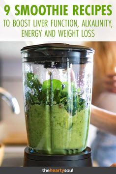 9 Cleansing Smoothie Recipes to Boost Liver Function, Alkalinity, Energy and Weight Loss | The Hearty Soul