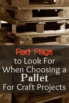 Red Flags to Watch Out For When Choosing a Pallet For Craft Projects