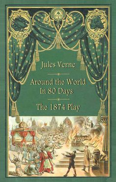 "Read ""Around the World in Days: The 1874 Play"" by Jules Verne available from Rakuten Kobo. Jules Verne's most famous novel was originally conceived as a play—and had its greatest century success as a stage . Jules Verne, Around The World In 80 Days, Around The Worlds, Elizabeth Moon, Play Run, Steampunk, Famous Novels, Book Spine, Stage Play"