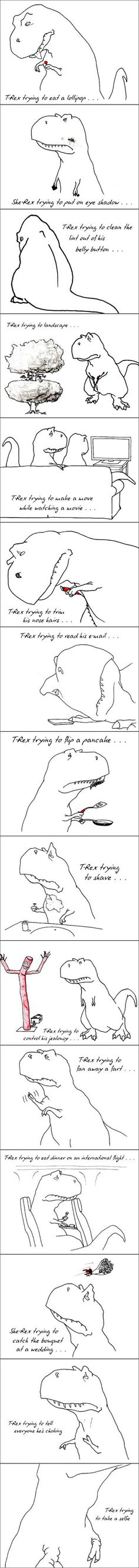 T-Rex Trying To Do Everyday Things