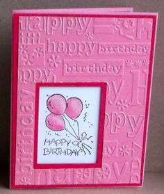 "handmade birthday card ... PINK!! ... luv the window/shadowbox  effect ... embossing folder with ""Happy Birthday"" in different fonts ... lovely card ..."