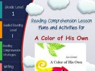 This lesson plan activity package for A Color of His Own comes complete with teacher guides, reading comprehension strategy lesson plans, reader's notebook worksheets, vocabulary activities, interacti