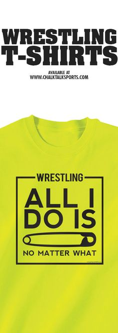 02f5fe3fe Show everyone what you do all the time. Wrestling Shorts, Shirt Designs