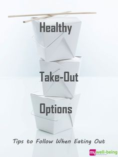 #Healthy Take-Out Options: Tips to Follow When Eating Out
