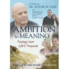 Ambition to Meaning: Finding Your Life's Purpose