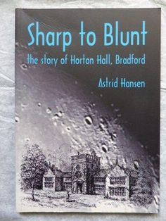 9780907734581: Sharp to Blunt: the Story of Horton Hall, Bradford