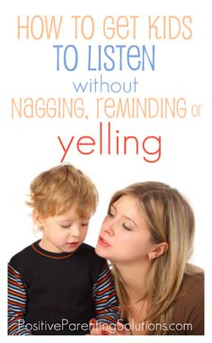 How to get kids to listen wihout yelling, reminding and nagging, for positive parenting solutions from a Mom with a Lesson Plan