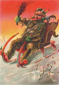 """The Anti-Santa Claus: """"In the late 19th century and early 20th century, """"Grüß Vom Krampus"""" (Greetings from Krampus) cards were popular in Europe. The evening of December 5th was Krampusnacht, when Krampus would descend upon villages to terrorize youngsters who wondered with horror whether their transgressions over the past year warranted a one way trip to hell in a hand basket."""""""