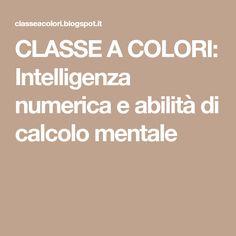 CLASSE A COLORI: Intelligenza numerica e abilità di calcolo mentale