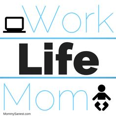 Moms who work: Presenting the Work Life Mom series on Mommy Sanest