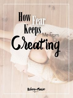 How Fear Keeps Me From Creating by Roben-Marie Smith. Grab your Free download  - Ten Tips to Overcome Creative Fear!  Click to read more or Pin to save for later.