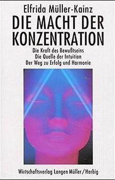 Die Macht der Konzentration: Die Kraft des Bewusstseins. ...…   Bei Amazon.de als gebraucht in gutem Zustand zu erwerben.