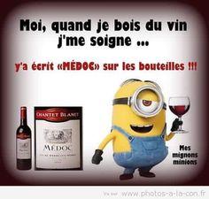 un bon médoc soigne tout Minion Humour, Funny Minion, In Vino Veritas, Minions Quotes, Funny Photos, Words Quotes, Life Lessons, Funny Jokes, Haha