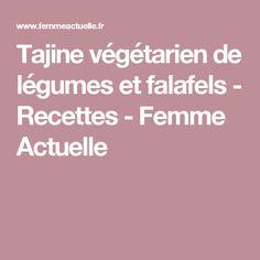 Tajine végétarien de légumes et falafels - Recettes - Femme Actuelle