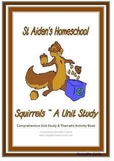 Squirrels Unit Study, thematic unit study on Squirrels, aimed at educators and homeschoolers