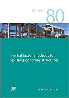 fib Bulletins : Partial factor methods for existing concrete structures (PDF)