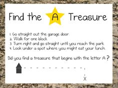Find the Alphabet - have the kids hide it, make a map, write directions.  so fun!