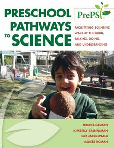 Preschool Pathways to Science (PrePS): Facilitating Scientific Ways of Thinking, Talking, Doing, and Understanding by Rochel Gelman. Save 14 Off!. $25.75. Publication: August 10, 2009. Edition - 1. Publisher: Paul H Brookes Pub Co; 1 edition (August 10, 2009)