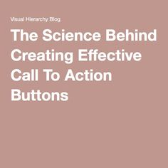 the science behind creating effective call to action buttons