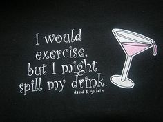 don't ever spill the drink!