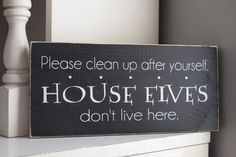 "Clean up after Yourself, House Elves Don't Live Here 12"" x 5.5"" Wooden Sign Harry Potter"