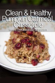 Clean Eating Pumpkin Oatmeal Casserole