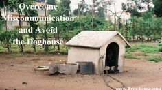 Overcome Miscommunication and Avoid the Doghouse Intimate Marriage, Love And Marriage, Marriage Retreats, Dog Houses, Blog, Dog Kennels, Blogging