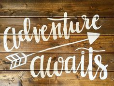 Adventure Awaits arrow calligraphy wood sign travel explore