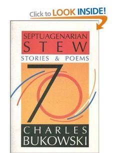 Charles Bukowski - Septaugenarian Stew