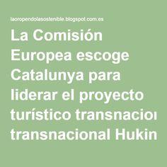 La Comisión Europea escoge Catalunya para liderar el proyecto turístico transnacional HukingEurope