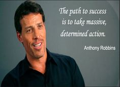 The path to success is to take massive, determined action.  -  Anthony Robbins  Click Image for more success quotes!