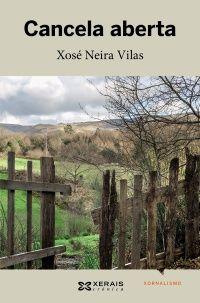 «Cancela aberta», recompilación de textos xornalísticos de Xosé Neira Vilas.