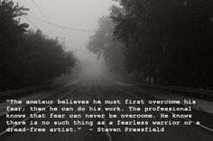 Steven Pressfield....the true definition of courage!