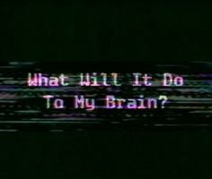 Glitch Art: What Will It Do To My Brain?