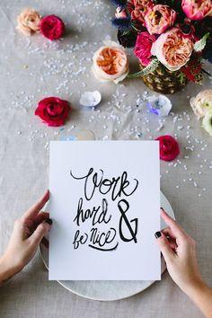 work hard & be nice | britta nickel