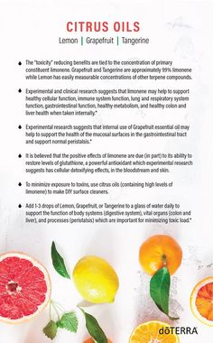 doTERRA has a variety of citrus oils, including Bergamot, Grapefruit, Lemon, Lime, Tangerine, and Wild Orange. All citrus oils come from the rind of the fruit. Citrus essential oils are also all produced using cold expression, also known as cold-pressing. These are also great oils to take internally or diffuse.