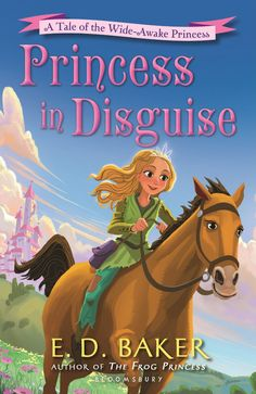 "Read ""Princess in Disguise A Tale of the Wide-Awake Princess"" by E. Baker available from Rakuten Kobo. The magical fourth book in the Wide-Awake Princess series, by the author of The Frog Princess. With the help of family a. Great Books, New Books, Frog Princess, Dancing In The Moonlight, Wide Awake, Fairy Godmother, Book Worms, Childrens Books, Fairy Tales"