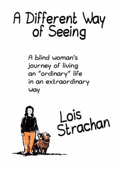 A different way of seeing - Lois Strachan