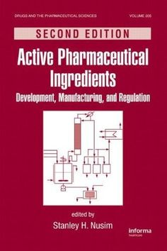 Active Pharmaceutical Ingredients: Development, Manufacturing, and Regulation, Second Edition (Drugs and the Pharmaceutical Sciences) Pharmaceutical Manufacturing, Science Books, Pharmacology, Nonfiction, Drugs, Ebooks, Reading, Kindle, December