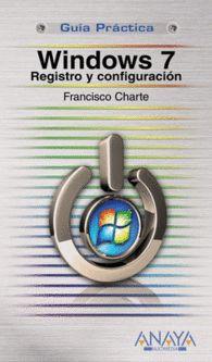 WINDOWS 7 REGISTRO Y CONFIGURACION GUIA PRACTICA