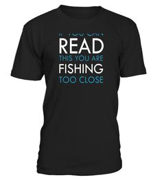 """# Fishing Shirt """"If You Can Read This Your Fishing To Close"""" . Special Offer, not available in shops Comes in a variety of styles and colours Buy yours now before it is too late! Secured payment via Visa / Mastercard / Amex / PayPal How to place an order Choose the model from the drop-down menu Click on """"Buy it now"""" Choose the size and the quantity Add your delivery address and bank details And that's it! Tags: NEW Funny Fishin"""