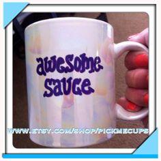 Awesomesauce  awesome sauce handpainted coffee mug by PickMeCups, $18.00
