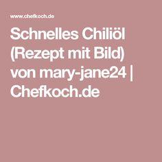 Schnelles Chiliöl (Rezept mit Bild) von mary-jane24 | Chefkoch.de